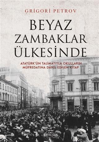Beyaz Zambaklar Ülkesinde; Atatürk'ün Talimatıyla Okulların Müfredatına Dahil Edilen Kitap