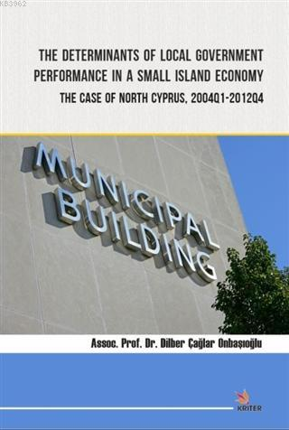 The Determinants of Local Government Performance In A Small Island Economy; The Case of North Cyprus, 2004Q1-2012Q4