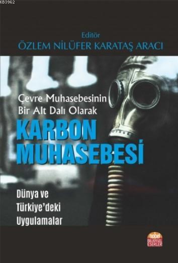 Çevre Muhasebesinin Bir Alt Dalı Olarak KARBON MUHASEBESİ - Dünya ve Türkiye'deki Uygulamalar