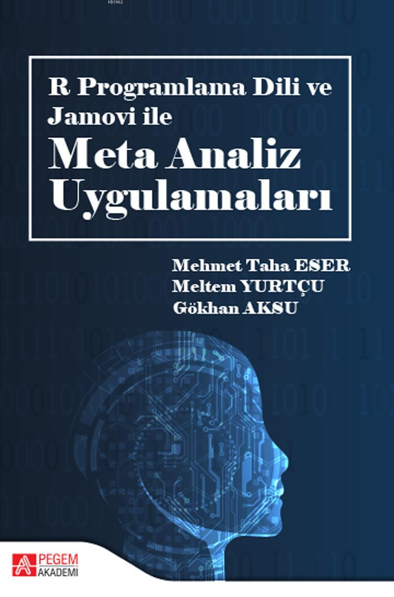 R Programlama Dili ve Jamovi ile Meta Analiz Uygulamaları