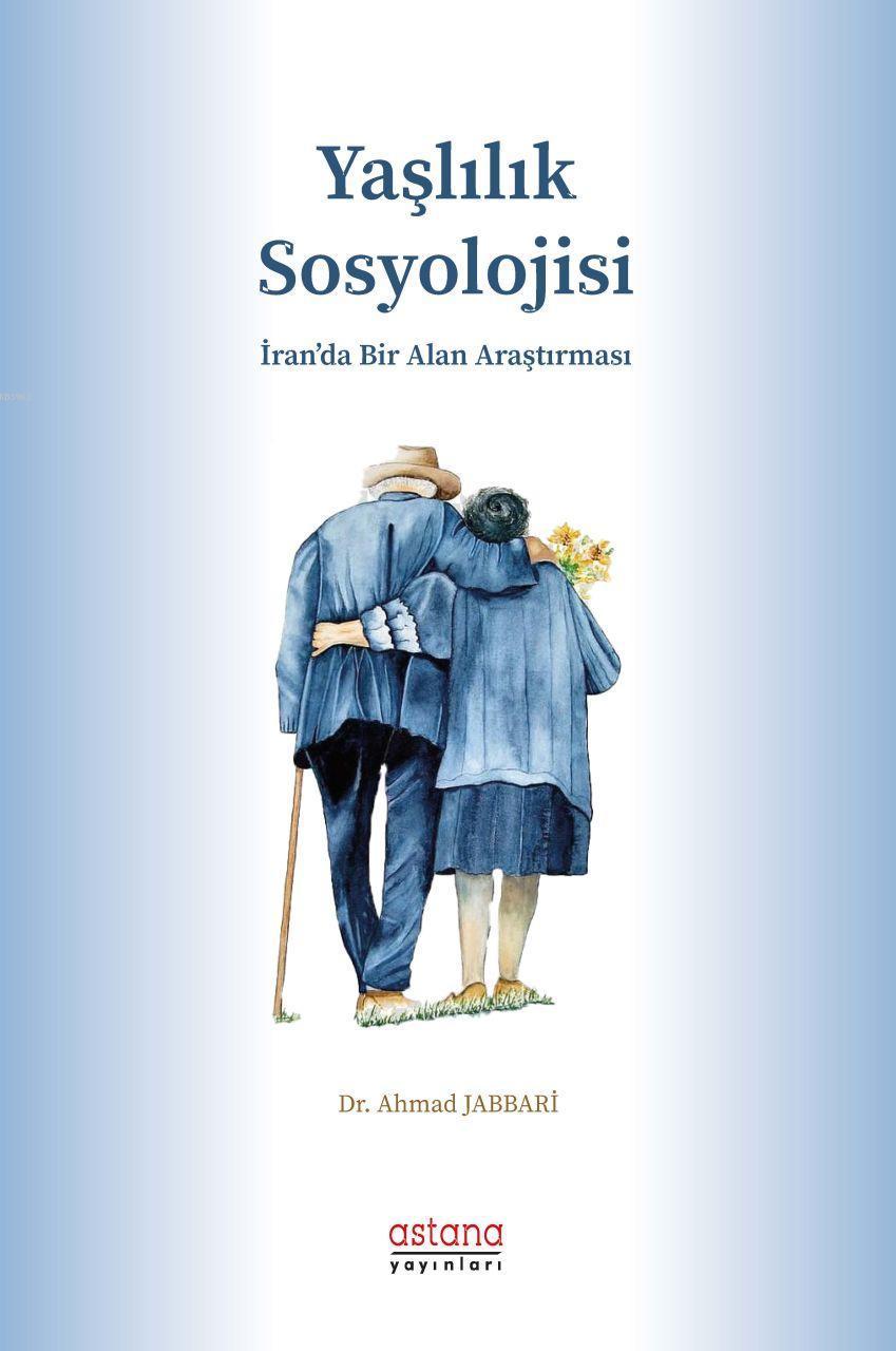 Yaşlılık Sosyolojisi; İran'da Bir Alan Araştırması