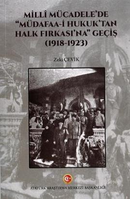 Milli Mücadele'de ''Müdafaa-i Hukuk'tan Halk Fırkası'na'' Geçiş (1918-1923)
