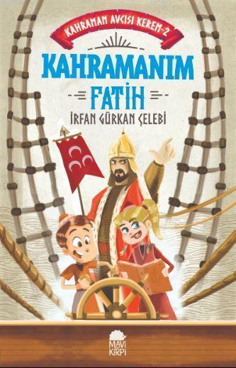 Kahramanım Fatih - Kahraman Avcısı Kerem
