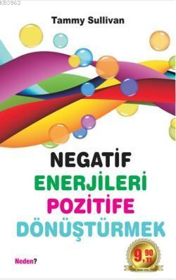 Negatif Enerjileri Pozitife Dönüştürmek
