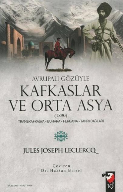 Avrupalı Gözüyle Kafkaslar ve Orta Asya (1890); Transkafkasya - Buhara - Fergana - Tanrı Dağları
