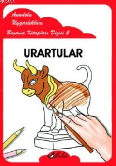 Urartular; Anadolu Uygarlıkları Boyama Kitapları Dizisi 5