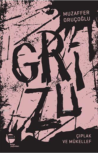 Grizu 2; Çıplak ve Mükellef