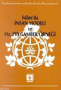 İslam'da İnsan Modeli ve Hz. Peygamberin Örneği; (Kutlu Doğum -1992)
