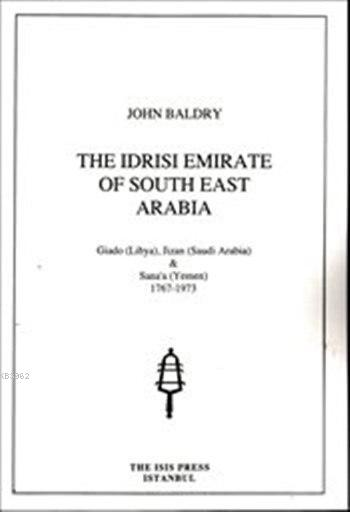 The Idrisi Emirate of South-East Arabia; Giado (Libya), Jizan (Saudi Arabia) and Sana'a (1767-1973)