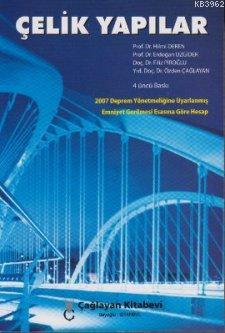 Çelik Yapılar; 2007 Deprem Yönetmeliğine Uyarlanmış Emniyet Gerilmesi Esasına Göre Hesap