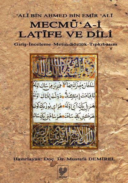 Mecmû'a-i Latife ve Dili; Giriş - İnceleme - Metin - Sözlük - Tıpkıbasım