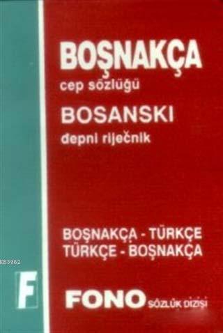 Boşnakça / Türkçe - Türkçe / Boşnakça Cep Sözlüğü
