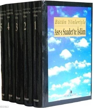 Bütün Yönleriyle Asr-ı Saadette İslam (5 Cilt Takım)