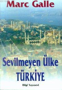 Sevilmeyen Ülke:türkiye