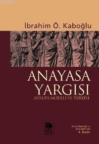 Anayasa Yargısı - Avrupa Modeli ve Türkiye