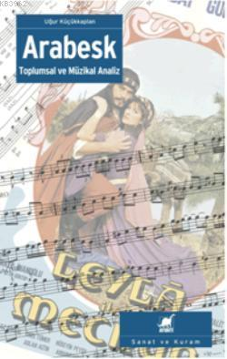 Arabesk Toplumsal ve Müzikal Analiz
