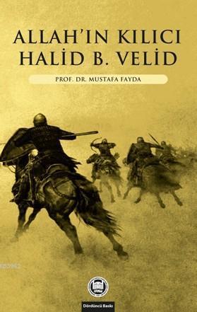 Allah'ın Kılıcı Halid Bin Velid