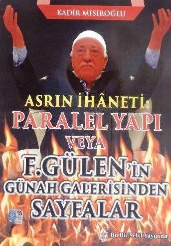 Asrın İhaneti; Paralel Yapı veya F. Gülen'in Günah Galerisinden Sayfalar