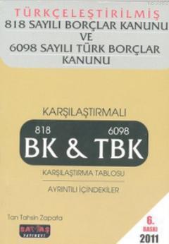 Türkçeleştirilmiş 818 Sayılı Borçlar Kanunu ve 6098 Sayılı Türk Borçlar Kanunu