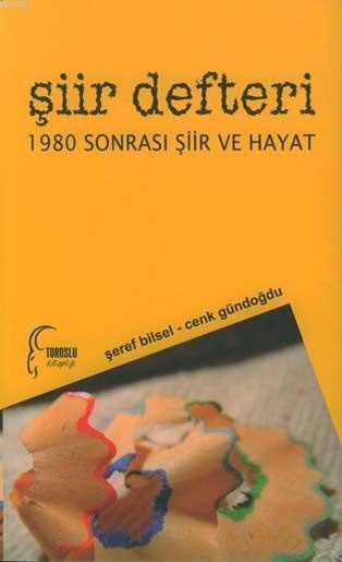 Şiir Defteri -1980 Sonrası Şiir ve Hayat-