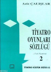 Tiyatro Oyunları Sözlüğü 2; Türk Tiyatrosu