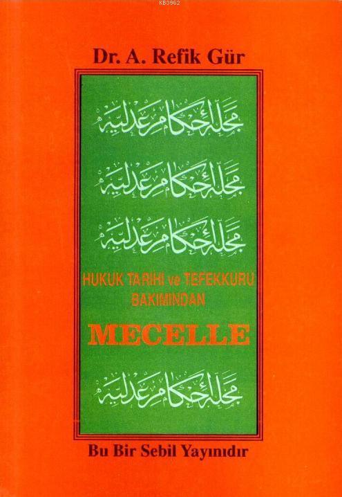 Mecelle; Hukuk Tarihi ve Tefekkürü Bakımından