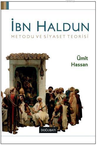 İbn Haldun; Metodu ve Siyaset Teorisi