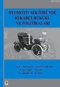 Otomotiv Sektöründe Rekabet Hukuku ve Politikaları