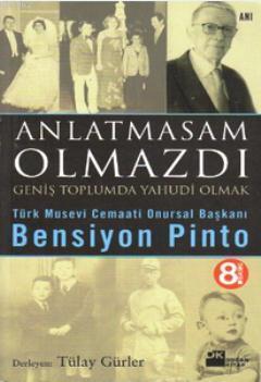 Anlatmasam Olmazdı; Geniş Toplumda Yahudi Olmak, Bensiyon Pinto'nun Anıları
