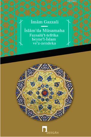 İslamda Müsamaha Faysalü't-tefrika beyne'l-İslam ve'z-zendeka