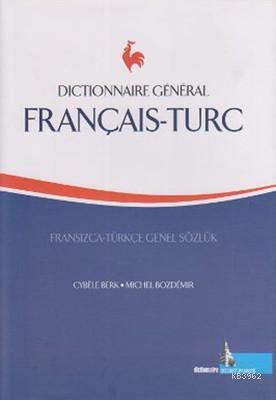 Fransızca - Türkçe / Türkçe - Fransızca Sözlük; Dictionnaire General Turc - Français
