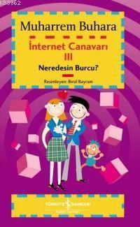 İnternet Canavarı 3; Neredesin Burcu?