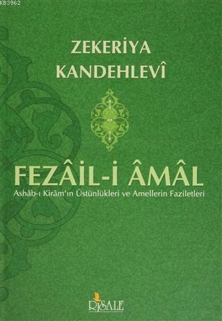 Fezail-i Amal; Ashab-ı Kiram'ın Üstünlükleri ve Amellerin Faziletleri