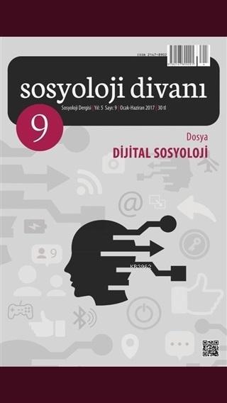 Sosyoloji Divanı Sayı : 9 Ocak-Haziran 2017; Dijital Sosyoloji