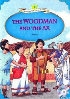 The Woodman and The Ax + MP3 CD (YLCR-Level 2)