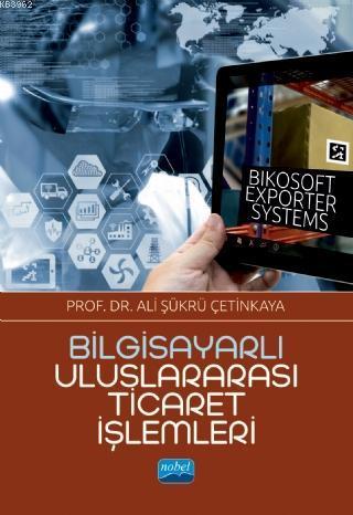 Bilgisayarlı Uluslararası Ticaret İşlemleri: Bikosoft Exporter Systems