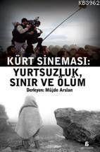 Kürt Sineması; Yurtsuzluk, Sınır ve Ölüm