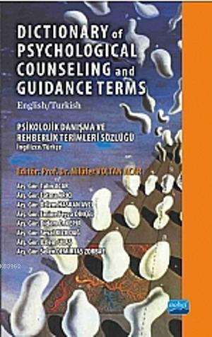 Dictionary of Psychological Counseing and Guidance Terms; Psikolojik Danışma ve Rehberlik Terimleri Sözlüğü