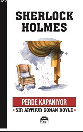 Perde Kapanıyor; Sherlock Holmes Serisi