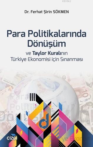 Para Politikalarında Dönüşüm ve Taylor Kuralının Türkiye Ekonomisi için Sınanması