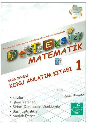 Desteksiz Matematik - Ders Öncesi Konu Anlatım Kitabı 1