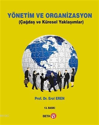Yönetim ve Organizasyon; Çağdaş ve Küresel Yaklaşımlar