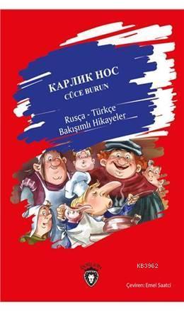 Cüce Burun Rusça; Türkçe Bakışımlı Hikayeler