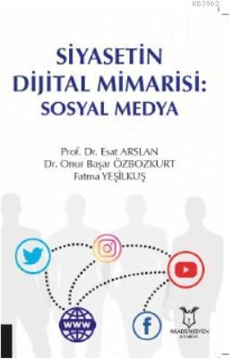 Siyasetin Dijital Mimarisi: Sosyal Medya