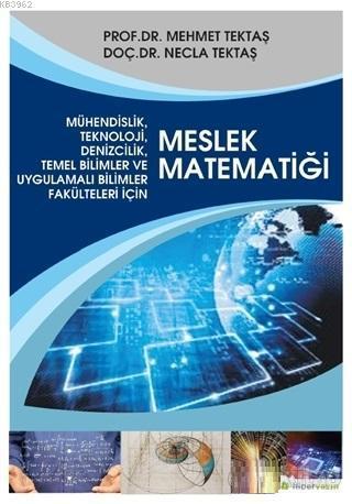 Mühendislik, Teknoloji, Denizcilik, Temel Bilimler ve Uygulamalı Bilim Fakülteleri İçin Meslek Matem