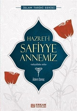 Hazret-i Safiyye Annemiz İslam Tarihi Serisi