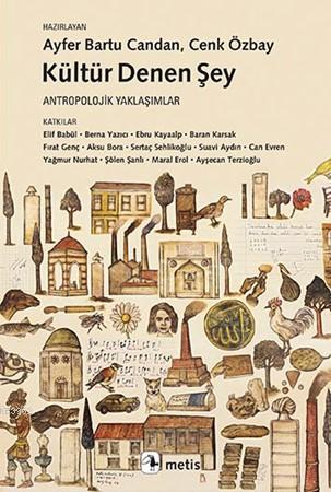 Kültür Denen Şey; Antropolojik Yaklaşımlar