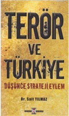 Terör ve Türkiye; Düşünce, Strateji, Eylem