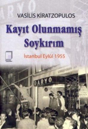 Kayıt Olunmamış Soykırım;istanbul Eylül 1955
