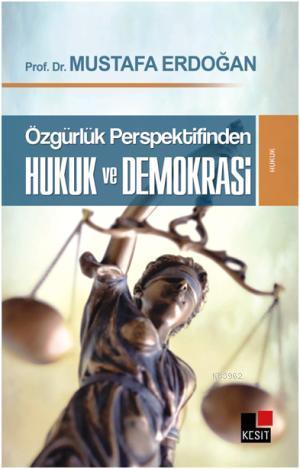 Özgürlük Perspektifinden Hukuk ve Demokrasi